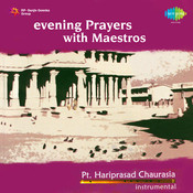 Evening Prayers With Maestros - Pandit Hari Prasad Chaurasia