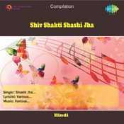 Shiv Shakti Shashi Jha Songs