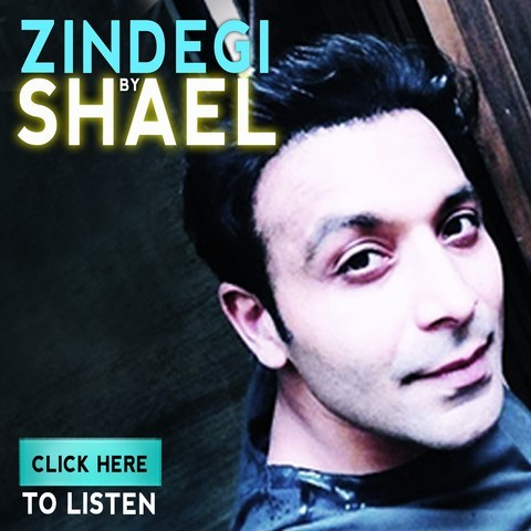 shael zindgi mp3 song
