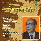 Jaganmoy Mitra - Jodi Smarane Aase More