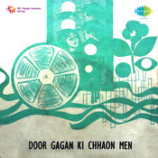 Anupama, Khamoshi, Door Gagan Ki Chhaon Men Songs