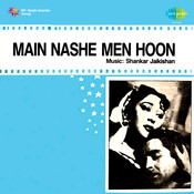 Main Nashe Men Hoon Songs