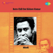 Retro Chill Out - Kishore Kumar