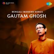 Bengali Modern Songs By Gautam Ghosh
