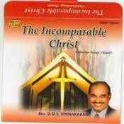 The Incomparable Christ By Bro D G S Dhinakaran