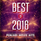 Best Of 2016 - Punjabi Movie Hits Songs
