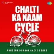 Chalti Ka Naam Cycle Songs