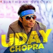 Uday Chopra - Birthday Special Songs