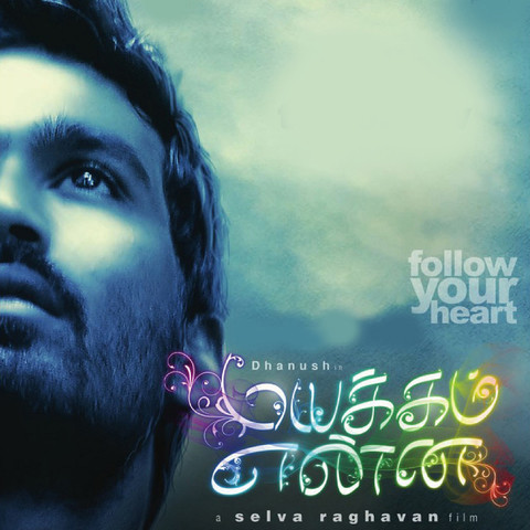 Download mayakkam enna theme songs.