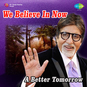 We Believe In Now A Better Tomorrow