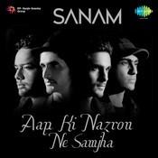Aap Ki Nazron Ne Samjha - Sanam Song