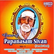 Gems Of Papanasam Sivan Vol-1 Songs