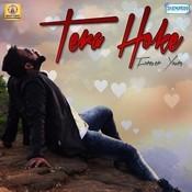 Tera Hoke Songs