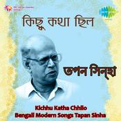 Kichhu Katha Chhilo - Bengali Modern Songs By Tapan Sinha