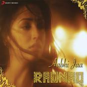 Aabhi Jaa - Raunaq Song