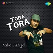 Tora Tora - Baba Sehgal
