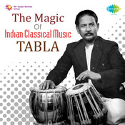 The Magic Of Indian Classical Music - Tabla Vol 1 Songs