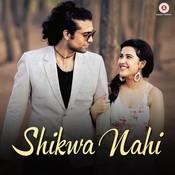 Shikwa Nahi  Songs