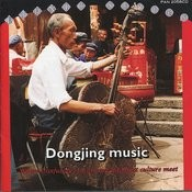 Dongjing Music - Where Confucian, Taoist And Buddhist Culture Meet Songs