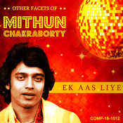 Ek Aas Liye - Other Facets Of Mithun Chakraborty Songs