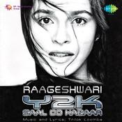 Rageshwari - Y2k Saal Do Hazaar Songs