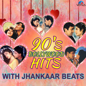 90s Bollywood Hits - With Jhankaar Beats Songs