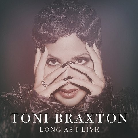 toni braxton long as i live mp3 free download fakaza