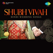 Shubh Vivah - Hindi Wedding Songs Songs