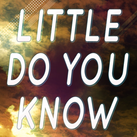 Little Do You Know Mp3 Song Download Little Do You Know Little Do