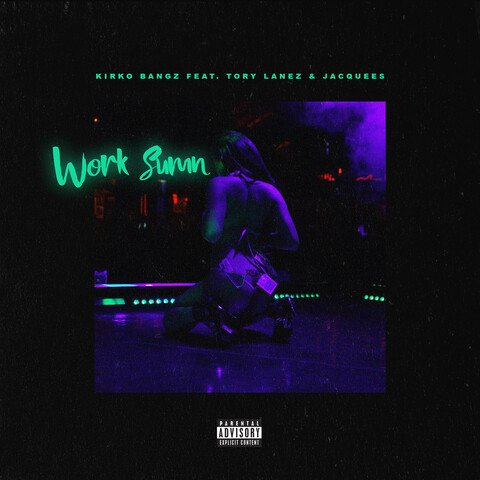 Work Sumn Feat Tory Lanez And Jacquees Mp3 Song Download Work Sumn Feat Tory Lanez And Jacquees Work Sumn Feat Tory Lanez And Jacquees Song By Kirko Bangz On Gaana Com