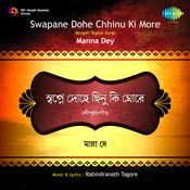 Swapane Donhe Chinu Ki More - Manna Dey