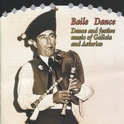 Baile / Dance: Dance And Festive Music Of Galicia And Asturias Songs