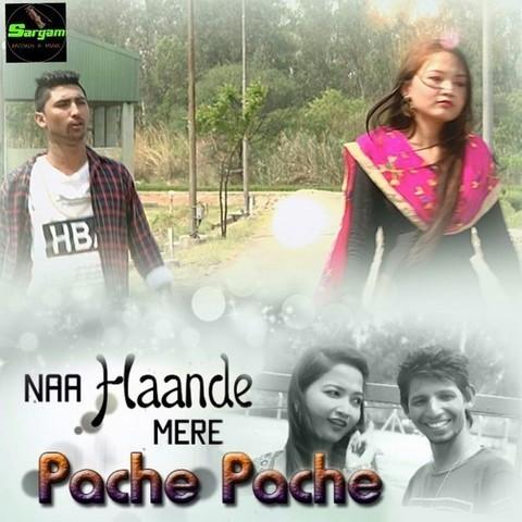 Naa haande mere pache pache mp3 song download naa haande mere.