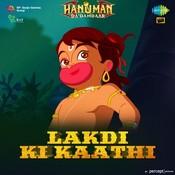 Hanuman Da Damdaar - Lakdi Ki Kaathi Songs