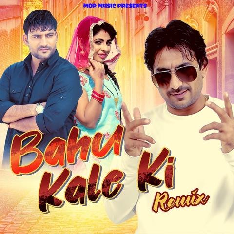 Bahu Kale Ki Remix MP3 Song Download- Bahu Kale Ki Remix Bahu Kale