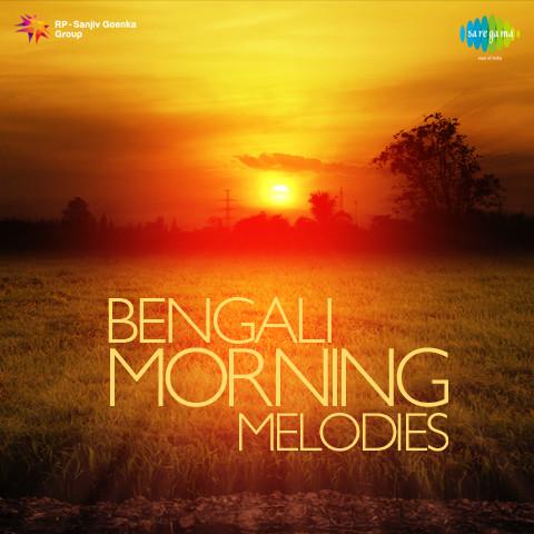 Bengali Morning Melodies Songs Download: Bengali Morning
