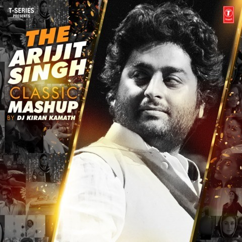 The Arijit Singh Classic Mashup MP3 Song Download- The