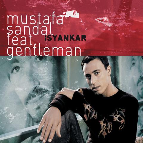 Isyankar Mp3 Song Download Isyankar Isyankar Turkish Song By Mustafa Sandal On Gaana Com