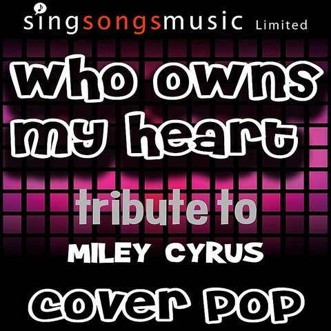 miley cyrus who owns my heart mp3 song free download