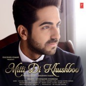 Mitti Di Khushboo Songs