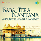 Baba Tera Nankana - A S Chamkila, Amarjyot And Others Songs