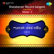 Shatabarser Record Sangeet Vol 3 Songs