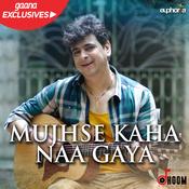 Mujhse Kaha Naa Gaya Songs