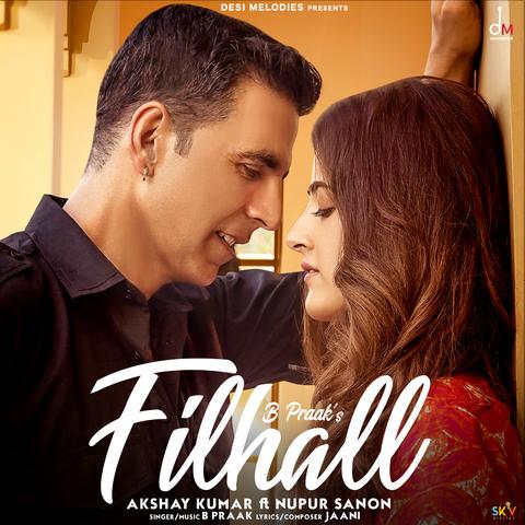 Filhall Mp3 Song Download Akshay Kumar Filhall Song By B Praak On Gaana Com