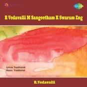 R Vedavalli M Sangeetham K Swaram T Songs