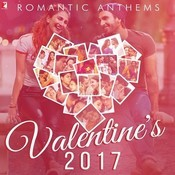 Romantic Anthems - Valentines 2017 Songs