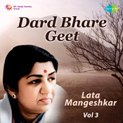 Lata Mangeshkar Vol 3 Dard Bhare Geet Songs