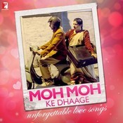 Moh Moh Ke Dhaage - Unforgettable Love Songs Songs