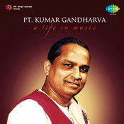 Legends Pt Kumar Gandharva Cd 1 Songs