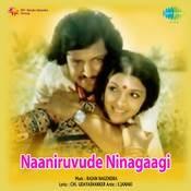 Naaniruvude Ninagaagi Songs